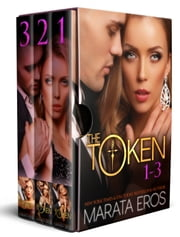 The Token Boxed Set (Volumes 1-3) - Billionaire Dark Romance ebook by Marata Eros