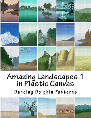 Amazing Landscapes 1 - in Plastic Canvas ebook by Dancing Dolphin Patterns