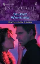 Silent Warning ebook by Kathleen Long