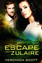 Escape From Zulaire ebook by