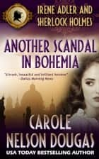 Another Scandal in Bohemia ebook by Carole Nelson Douglas