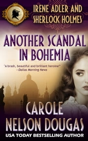 Another Scandal in Bohemia - A Novel of Suspense featuring Irene Adler and Sherlock Holmes ebook by Carole Nelson Douglas