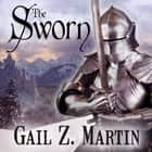 The Sworn audiobook by Gail Z. Martin