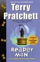 Reaper Man - A Novel of Discworld ebook by Terry Pratchett
