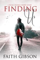 Finding Us - The Music Within, #1.5 ebook by Faith Gibson