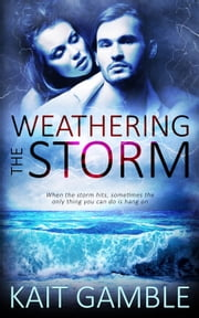 Weathering the Storm ebook by Kait Gamble