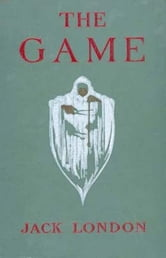 The Game ebook by Jack London