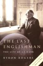 The Last Englishman - The Life of J.L. Carr ebook by Byron Rogers