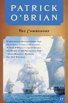 The Commodore (Vol. Book 17) (Aubrey/Maturin Novels) ebook by Patrick O'Brian