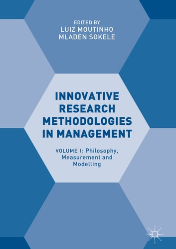 Innovative Research Methodologies in Management - Volume I: Philosophy, Measurement and Modelling ebook by