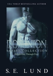 The Dominion Series Collection: Books 1 - 4 - The Dominion Series ebook by S. E. Lund