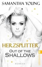 Out of the Shallows - Herzsplitter (Deutsche Ausgabe) ebook by Samantha Young, Silvia Kinkel
