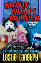 Movie Night Murder ebook by Leslie Langtry
