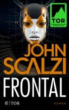 Frontal - Roman ebook by John Scalzi, Bernhard Kempen