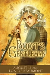 Boots for the Gentleman ebook by Eon de Beaumont,August Li