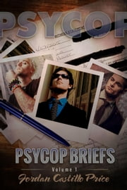 PsyCop Briefs: Volume 1 - PsyCop ebook by Jordan Castillo Price