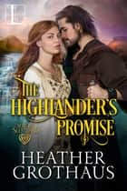The Highlander's Promise ebook by Heather Grothaus