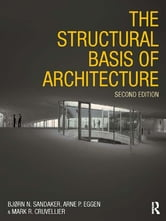 The Structural Basis of Architecture ebook by Bjorn N. Sandaker,Arne P. Eggen,Mark R. Cruvellier