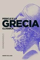 Pericle e la Grecia classica ebook by Cinzia Bearzot