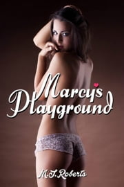 Marcy's Playground ebook by M. J. Roberts