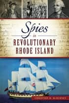 Spies in Revolutionary Rhode Island ebook by Christian M. McBurney