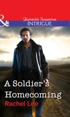 A Soldier's Homecoming (Mills & Boon Intrigue) ebook by Rachel Lee