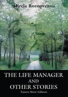 The Life Manager and Other Stories ebook by Mirela Roznoveanu