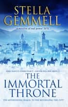 The Immortal Throne ebook by Stella Gemmell