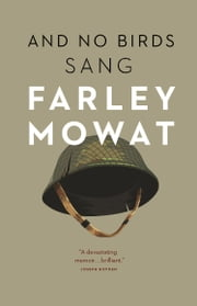 And No Birds Sang ebook by Farley Mowat