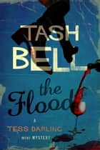 The Flood, A Tess Darling Mini-Mystery ebook by Tash Bell