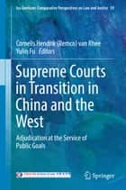 Supreme Courts in Transition in China and the West ebook by Cornelis Hendrik (Remco) van Rhee,Yulin Fu