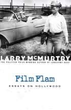Film Flam ebook by Larry McMurtry