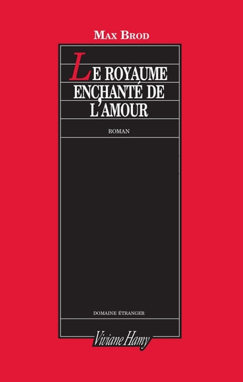 Le Royaume enchanté de l'amour ebook by Max Brod