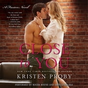Close to You - A Fusion Novel audiobook by Kristen Proby