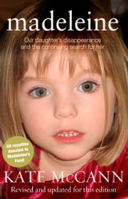 Madeleine - Our daughter's disappearance and the continuing search for her ebook by Kate McCann