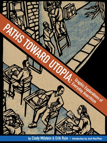 Paths Toward Utopia - Graphic Explorations of Everyday Anarchism ebook by Cindy Milstein
