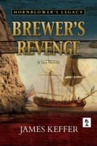 Brewer's Revenge ebook by James Keffer