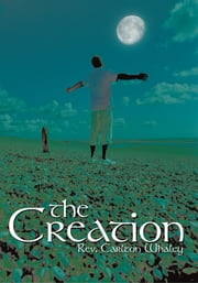The Creation ebook by Rev. Carlton Whaley