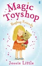 Magic Toyshop: Ragbag Friends ebook by Jessie Little