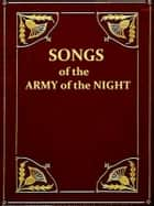 Songs of the Army of the Night ebook by Francis Adams