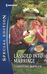 Lassoed into Marriage ebook by Christine Wenger