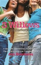 3 Willows - A New Sisterhood Grows ebook by Ms Ann Brashares