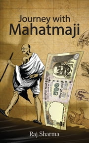 Journey with Mahatmaji ebook by Raj Sharma