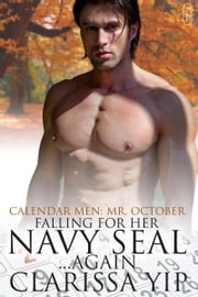 Falling for Her Navy SEAL Again ebook by Clarissa Yip