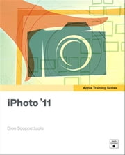 Apple Training Series - iPhoto '11 ebook by Dion Scoppettuolo