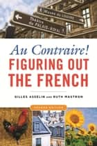 Au Contraire! ebook by Gilles Asselin,Ruth Mastron