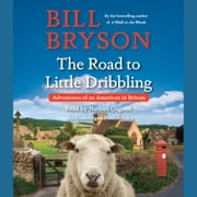 The Road to Little Dribbling - Adventures of an American in Britain audiobook by Bill Bryson