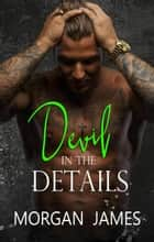 Devil in the Details - Quentin Security Series, #2 ebook by Morgan James