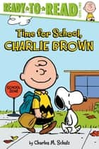 Time for School, Charlie Brown - With Audio Recording ebook by Charles  M. Schulz, Maggie Testa, Robert Pope