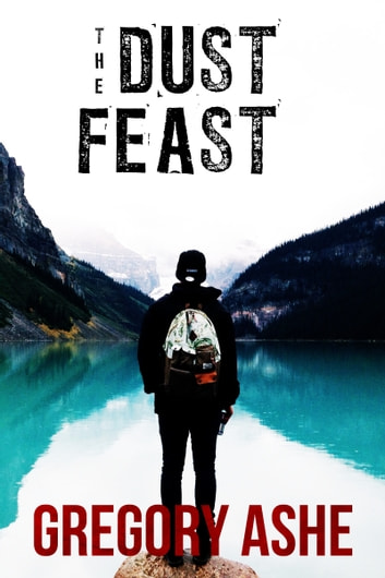 The Dust Feast ebook by Gregory Ashe